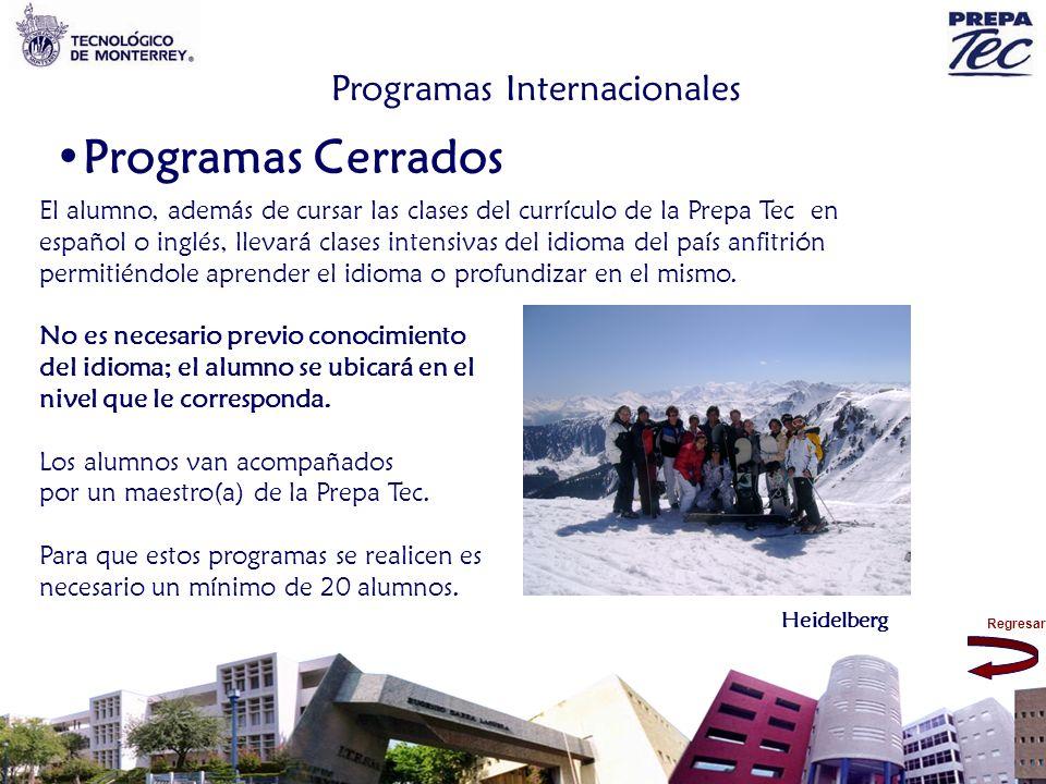 Regresar Programas Internacionales Programas Cerrados El alumno, además de cursar las clases del currículo de la Prepa Tec en español o inglés, llevar