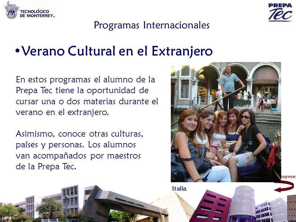 Regresar Programas Internacionales Verano Cultural en el Extranjero En estos programas el alumno de la Prepa Tec tiene la oportunidad de cursar una o