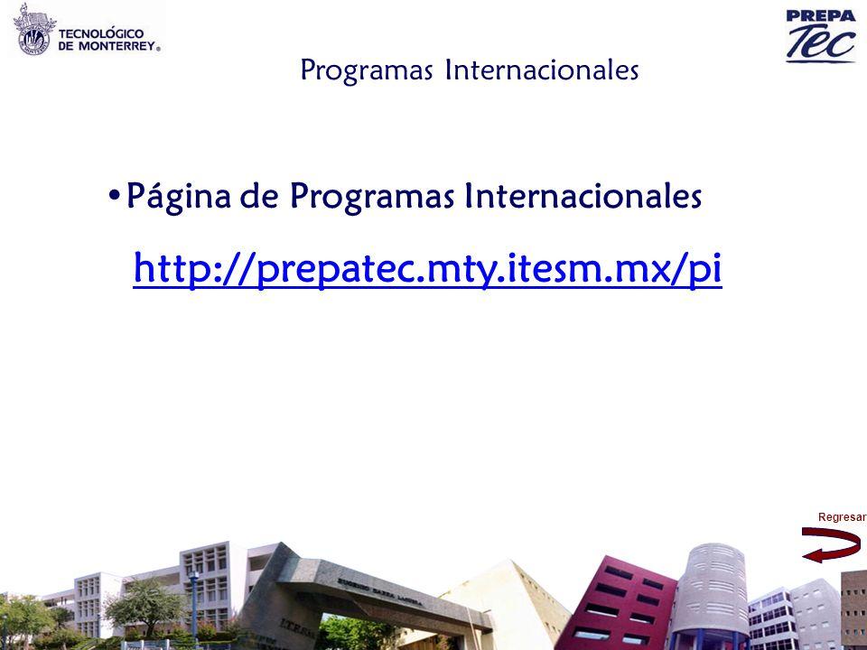 Regresar Programas Internacionales Página de Programas Internacionales http://prepatec.mty.itesm.mx/pi