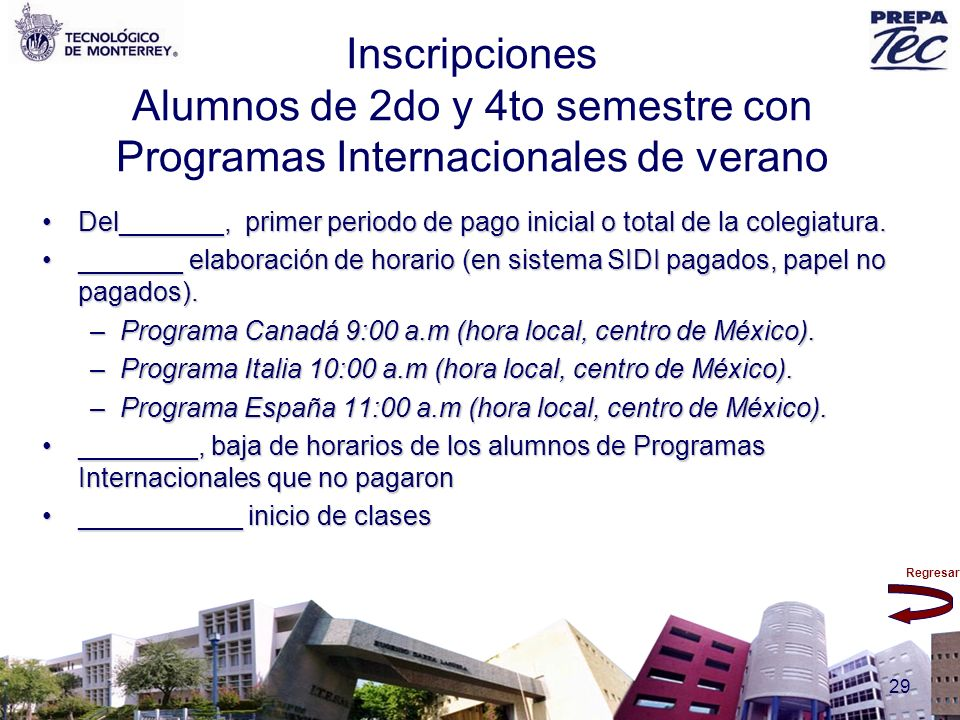 Regresar 29 Inscripciones Alumnos de 2do y 4to semestre con Programas Internacionales de verano Del_______, primer periodo de pago inicial o total de