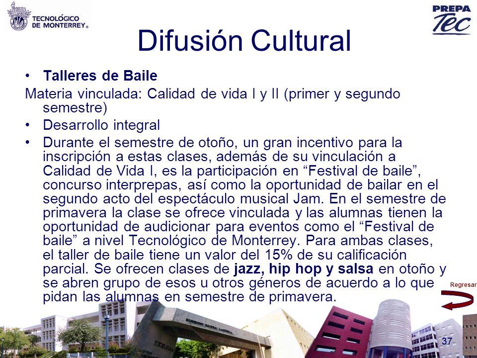 Regresar 37 Difusión Cultural Talleres de Baile Materia vinculada: Calidad de vida I y II (primer y segundo semestre) Desarrollo integral Durante el s