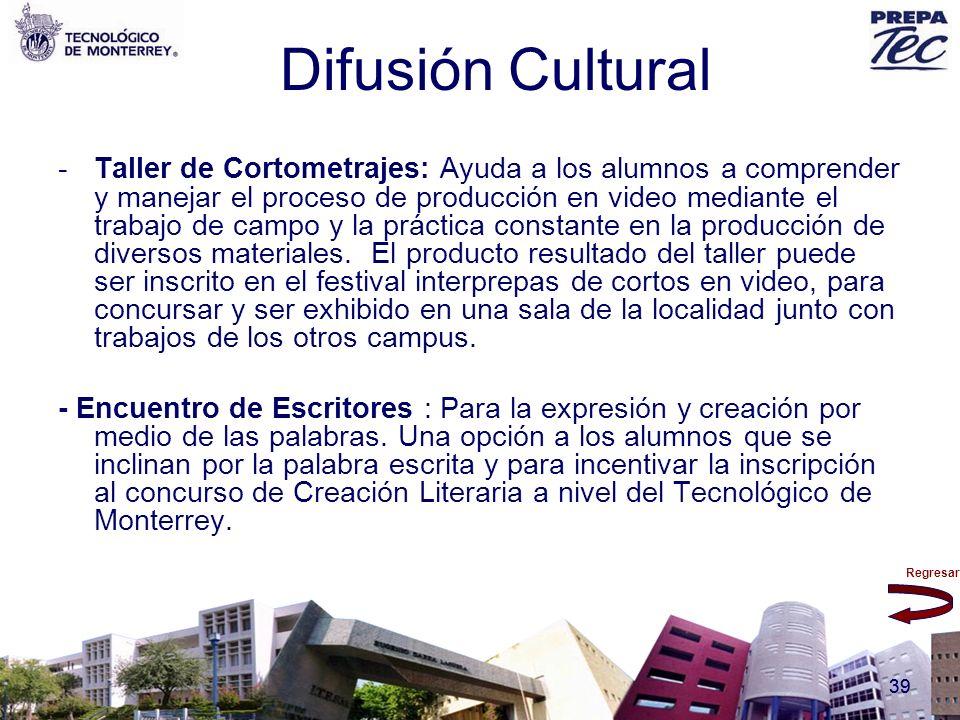 Regresar 39 Difusión Cultural -Taller de Cortometrajes: Ayuda a los alumnos a comprender y manejar el proceso de producción en video mediante el traba