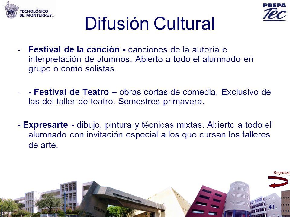 Regresar 41 Difusión Cultural -Festival de la canción - canciones de la autoría e interpretación de alumnos. Abierto a todo el alumnado en grupo o com