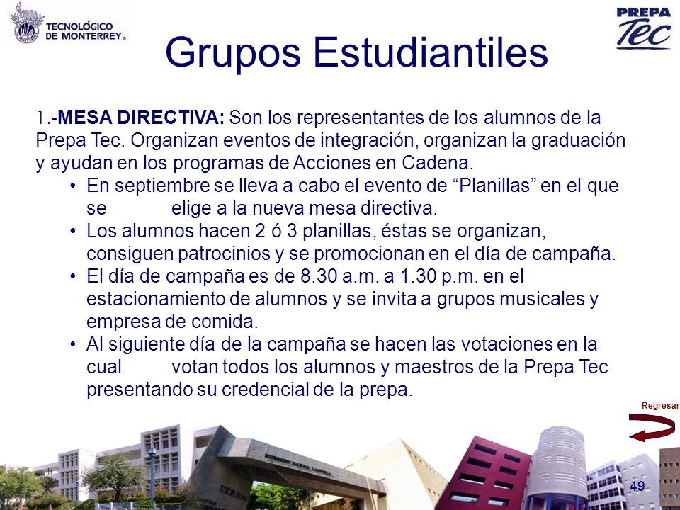 Regresar 49 Grupos Estudiantiles 1.- MESA DIRECTIVA: Son los representantes de los alumnos de la Prepa Tec. Organizan eventos de integración, organiza