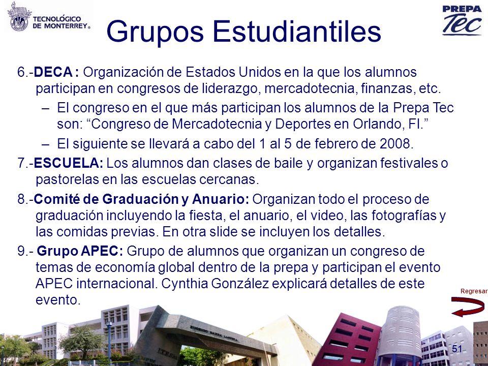 Regresar 51 Grupos Estudiantiles 6.-DECA : Organización de Estados Unidos en la que los alumnos participan en congresos de liderazgo, mercadotecnia, f