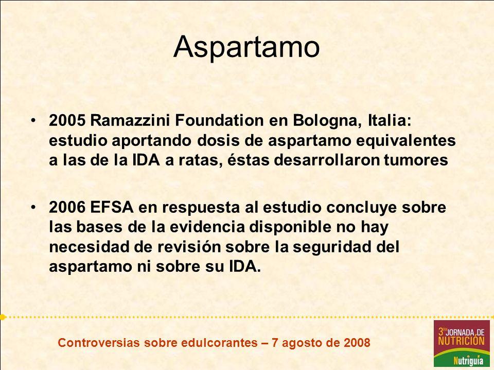 Controversias sobre edulcorantes – 7 agosto de 2008 Aspartamo 2005 Ramazzini Foundation en Bologna, Italia: estudio aportando dosis de aspartamo equiv