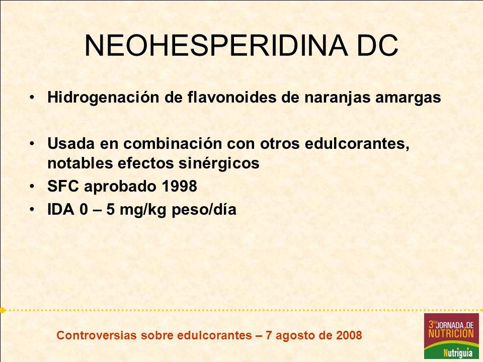 Controversias sobre edulcorantes – 7 agosto de 2008 NEOHESPERIDINA DC Hidrogenación de flavonoides de naranjas amargas Usada en combinación con otros