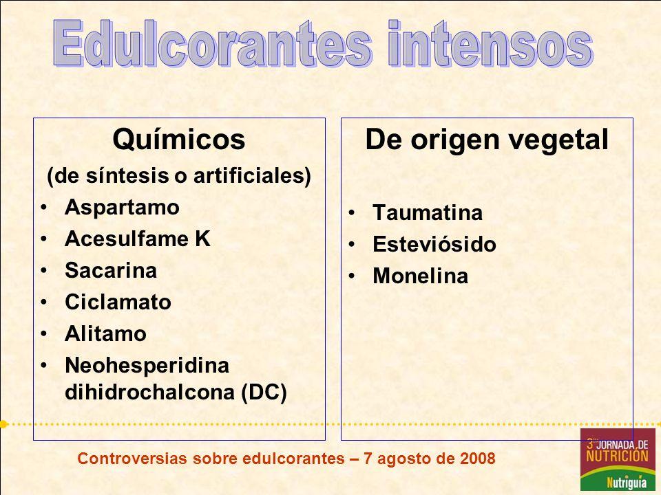 Químicos (de síntesis o artificiales) Aspartamo Acesulfame K Sacarina Ciclamato Alitamo Neohesperidina dihidrochalcona (DC) De origen vegetal Taumatin
