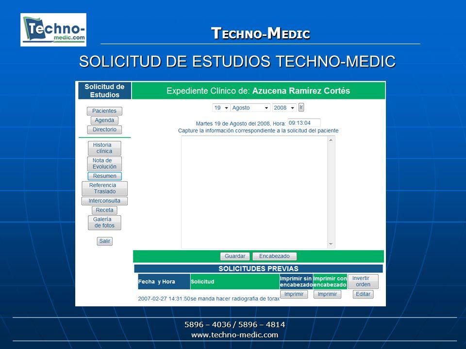 T ECHNO- M EDIC 5896 – 4036 / 5896 – 4814 www.techno-medic.com T ECHNO- M EDIC SOLICITUD DE ESTUDIOS TECHNO-MEDIC