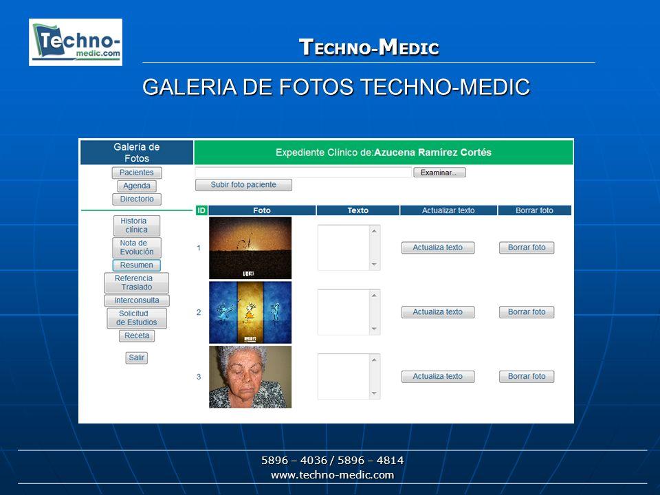 T ECHNO- M EDIC 5896 – 4036 / 5896 – 4814 www.techno-medic.com T ECHNO- M EDIC GALERIA DE FOTOS TECHNO-MEDIC