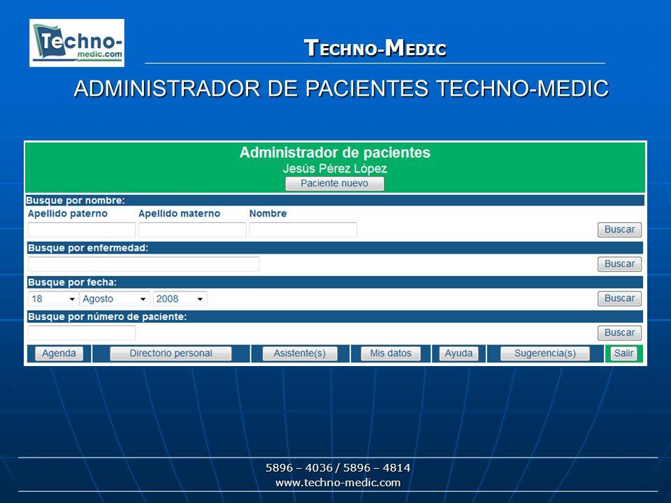 T ECHNO- M EDIC 5896 – 4036 / 5896 – 4814 www.techno-medic.com T ECHNO- M EDIC AGENDA SEMANAL TECHNO-MEDIC