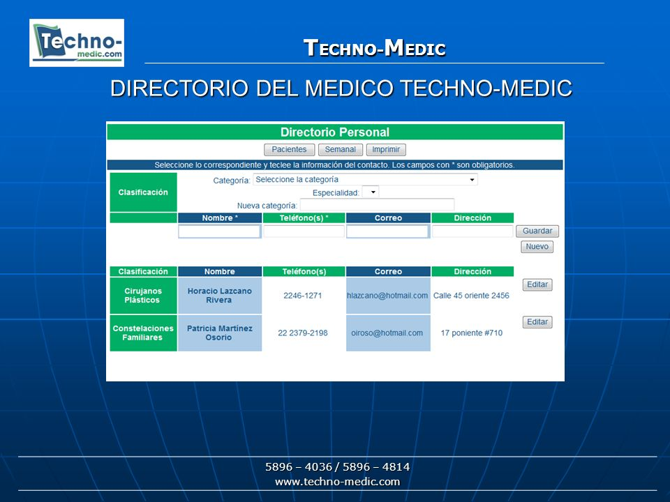 T ECHNO- M EDIC 5896 – 4036 / 5896 – 4814 www.techno-medic.com T ECHNO- M EDIC DIRECTORIO DEL MEDICO TECHNO-MEDIC