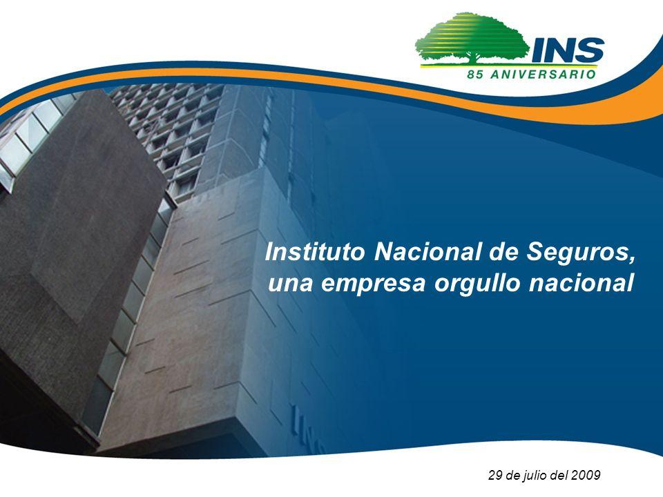 Instituto Nacional de Seguros, una empresa orgullo nacional 29 de julio del 2009