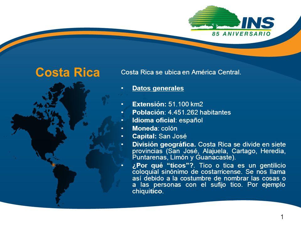 Costa Rica Costa Rica se ubica en América Central. Datos generales Extensión: 51.100 km2 Población: 4.451.262 habitantes Idioma oficial: español Moned