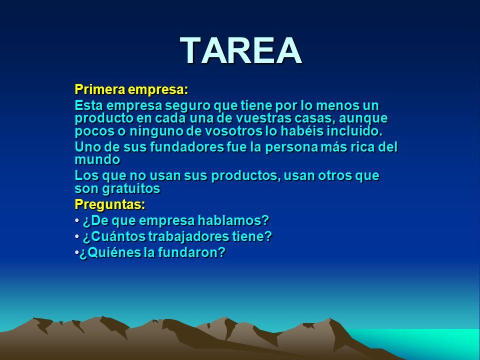 TAREA Segunda empresa: Esta empresa seguro que indirectamente sus productos llegan a vuestro hogar.