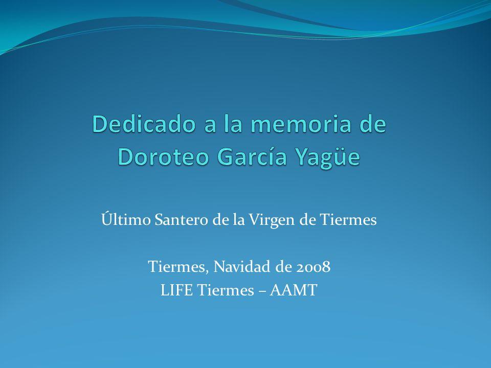 Último Santero de la Virgen de Tiermes Tiermes, Navidad de 2008 LIFE Tiermes – AAMT