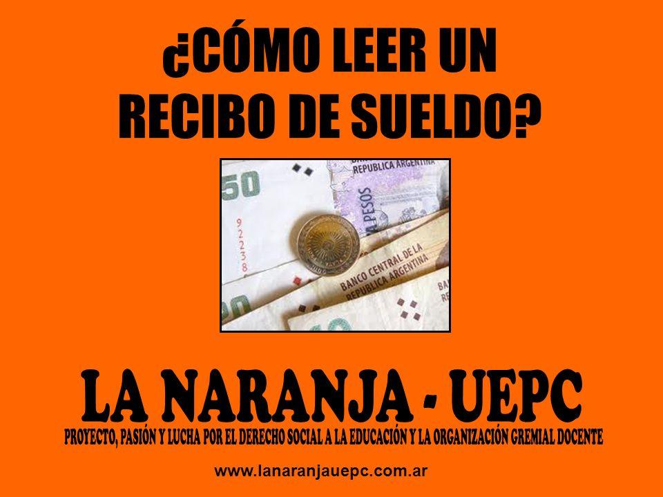 ¿CÓMO LEER UN RECIBO DE SUELDO? www.lanaranjauepc.com.ar