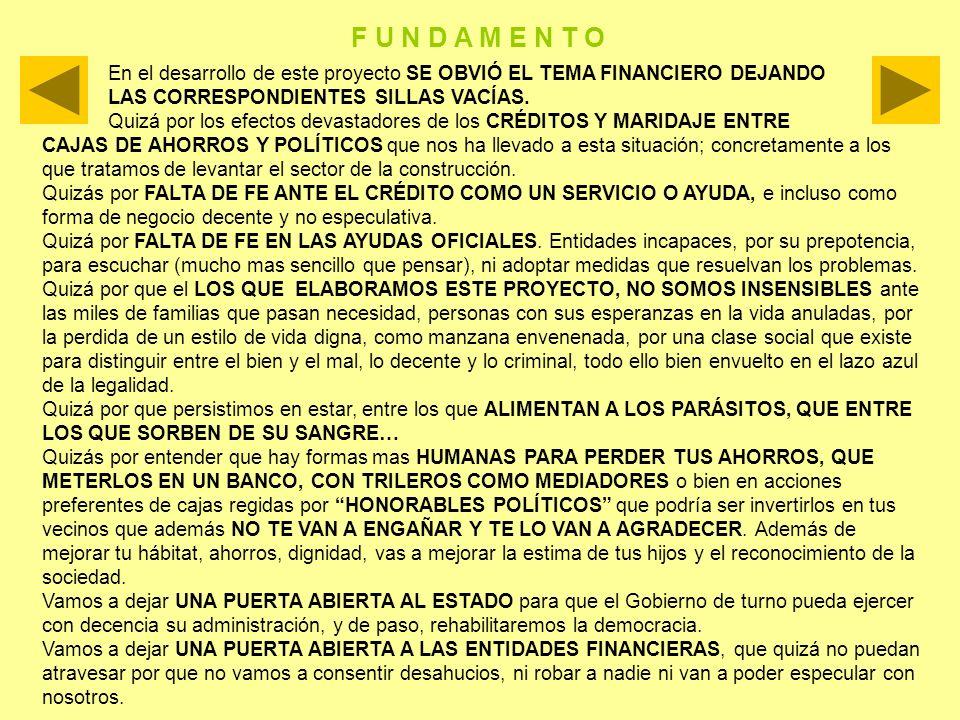 En el desarrollo de este proyecto SE OBVIÓ EL TEMA FINANCIERO DEJANDO LAS CORRESPONDIENTES SILLAS VACÍAS.