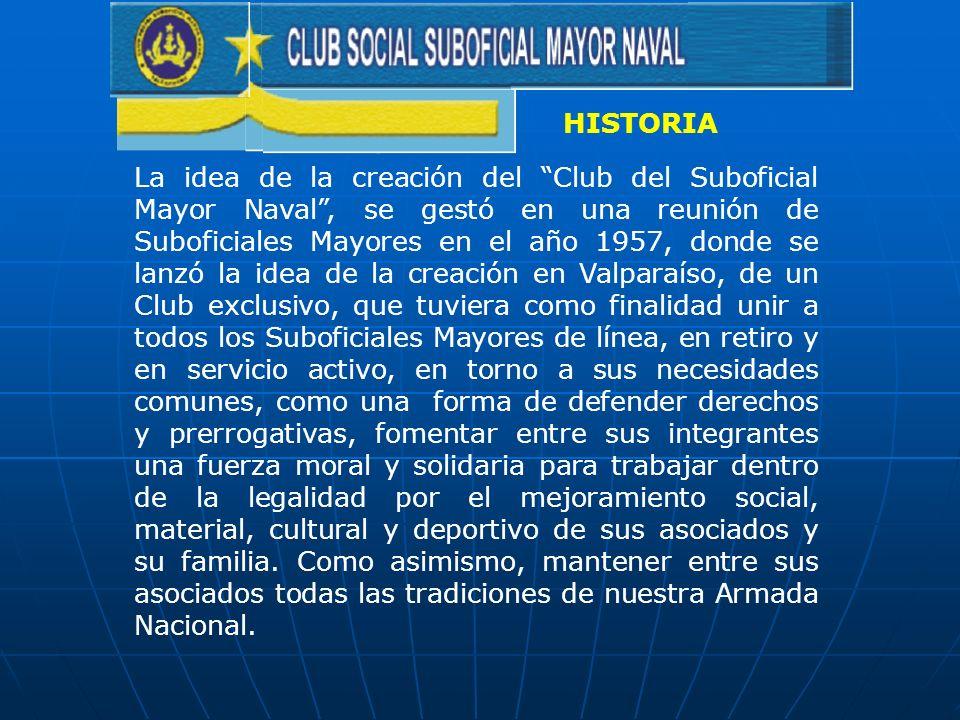 La idea de la creación del Club del Suboficial Mayor Naval, se gestó en una reunión de Suboficiales Mayores en el año 1957, donde se lanzó la idea de
