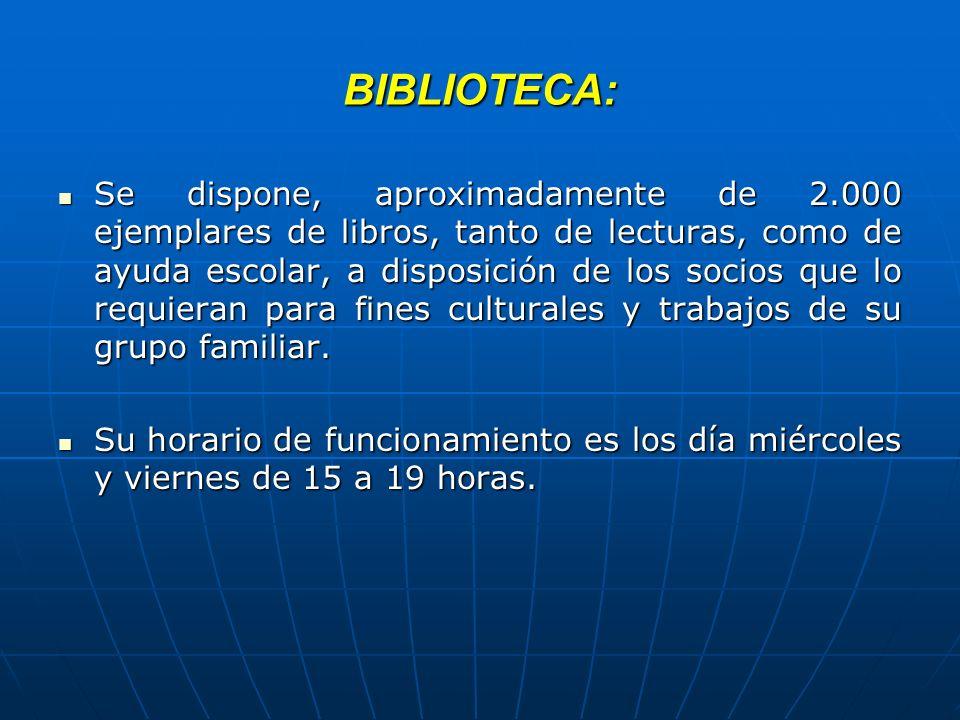BIBLIOTECA: Se dispone, aproximadamente de 2.000 ejemplares de libros, tanto de lecturas, como de ayuda escolar, a disposición de los socios que lo re