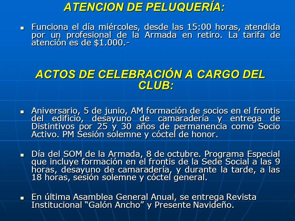 ATENCION DE PELUQUERÍA: Funciona el día miércoles, desde las 15:00 horas, atendida por un profesional de la Armada en retiro. La tarifa de atención es