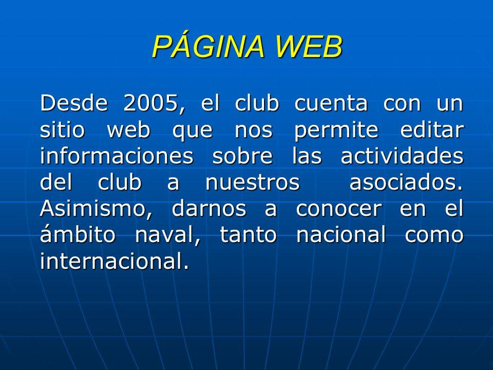 PÁGINA WEB Desde 2005, el club cuenta con un sitio web que nos permite editar informaciones sobre las actividades del club a nuestros asociados. Asimi