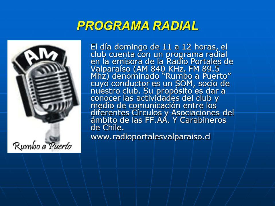 PROGRAMA RADIAL El día domingo de 11 a 12 horas, el club cuenta con un programa radial en la emisora de la Radio Portales de Valparaíso (AM 840 KHz. F