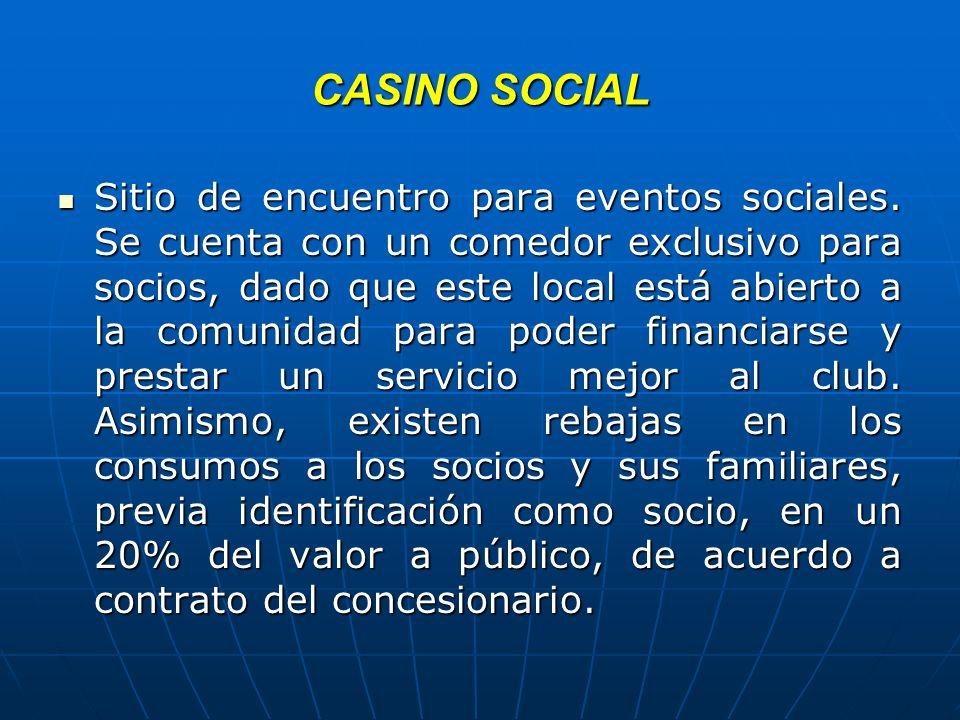 CASINO SOCIAL Sitio de encuentro para eventos sociales. Se cuenta con un comedor exclusivo para socios, dado que este local está abierto a la comunida