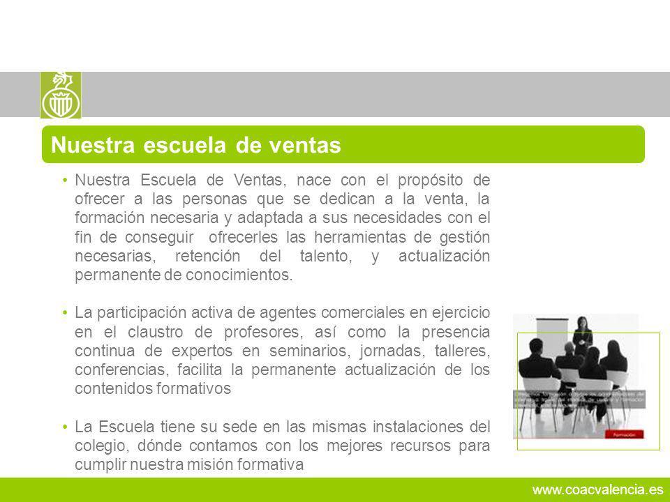 www.coacvalencia.es Nuestra Escuela de Ventas, nace con el propósito de ofrecer a las personas que se dedican a la venta, la formación necesaria y ada