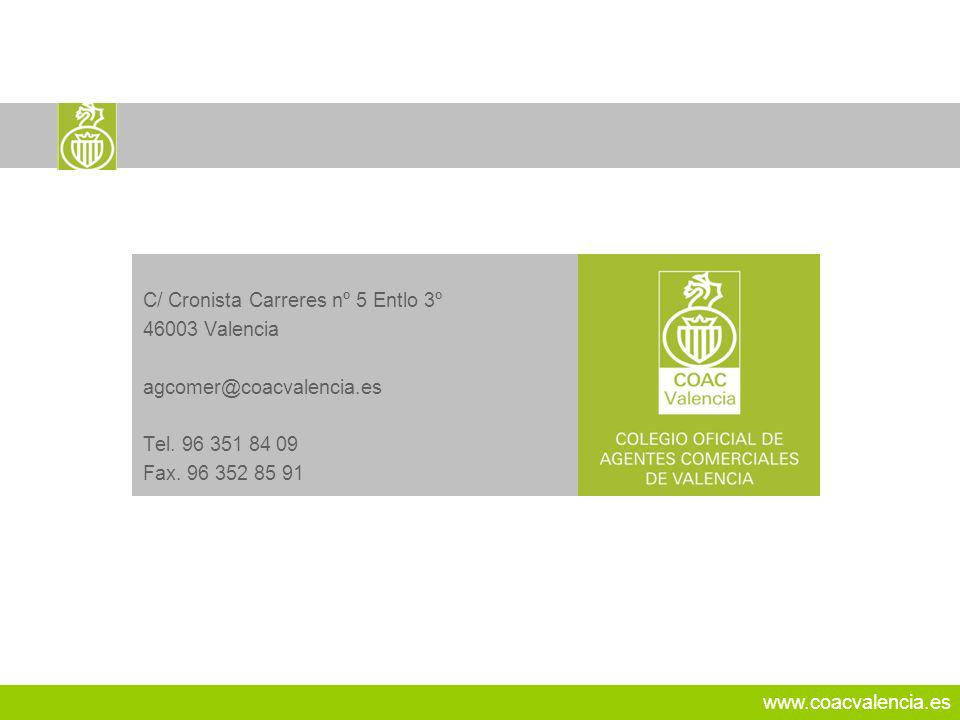 www.coacvalencia.es C/ Cronista Carreres nº 5 Entlo 3º 46003 Valencia agcomer@coacvalencia.es Tel. 96 351 84 09 Fax. 96 352 85 91 26
