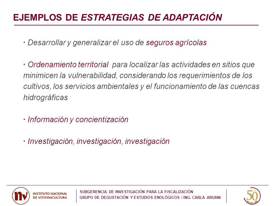 · Desarrollar y generalizar el uso de seguros agrícolas · Ordenamiento territorial, para localizar las actividades en sitios que minimicen la vulnerab