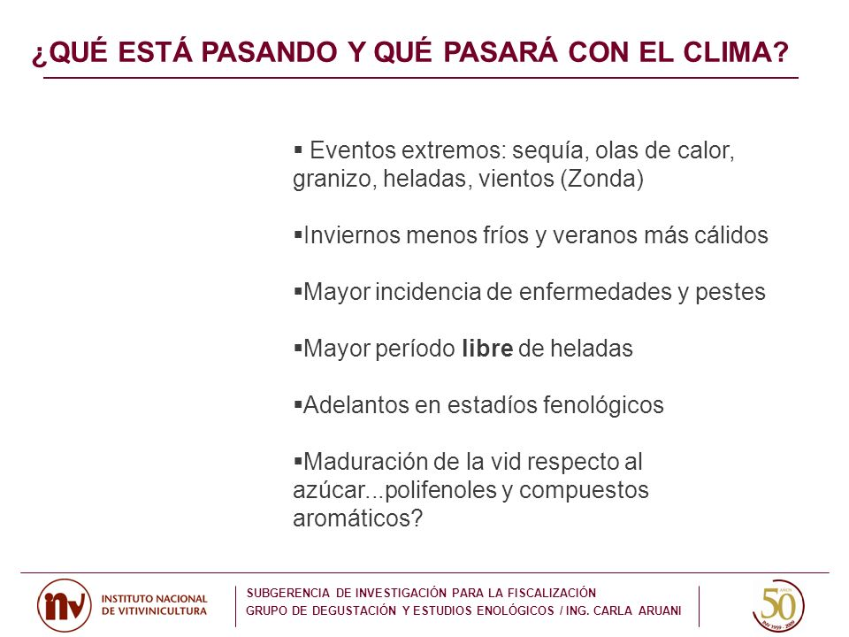 Eventos extremos: sequía, olas de calor, granizo, heladas, vientos (Zonda) Inviernos menos fríos y veranos más cálidos Mayor incidencia de enfermedade