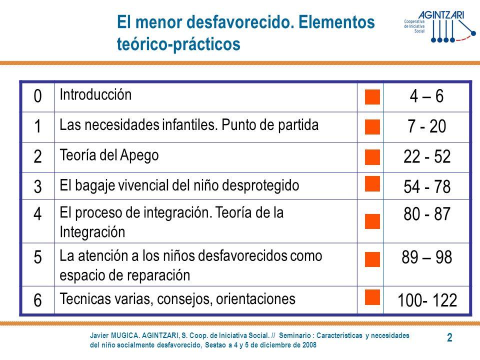 3.- El bagage vivencial del niño desprotegido Las secuelas de la desprotección en el niño víctima de abandono : abandono, negligencia, deprivaciones severas en edades tempranas.