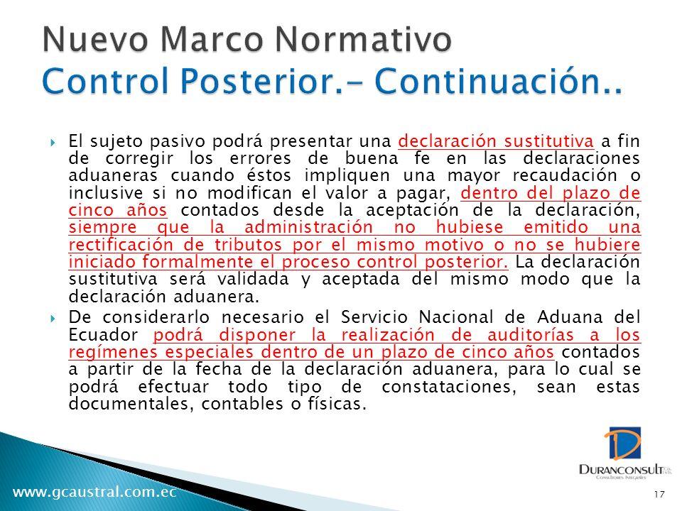 www.gcaustral.com.ec El sujeto pasivo podrá presentar una declaración sustitutiva a fin de corregir los errores de buena fe en las declaraciones aduan