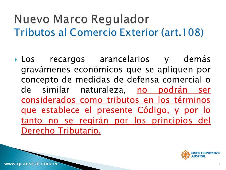 www.gcaustral.com.ec Los recargos arancelarios y demás gravámenes económicos que se apliquen por concepto de medidas de defensa comercial o de similar