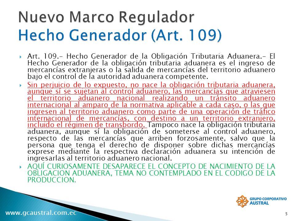 www.gcaustral.com.ec Art. 109.- Hecho Generador de la Obligación Tributaria Aduanera.- El Hecho Generador de la obligación tributaria aduanera es el i