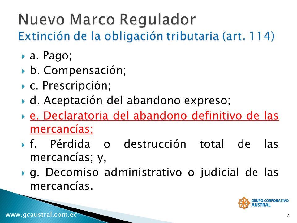 www.gcaustral.com.ec a. Pago; b. Compensación; c. Prescripción; d. Aceptación del abandono expreso; e. Declaratoria del abandono definitivo de las mer