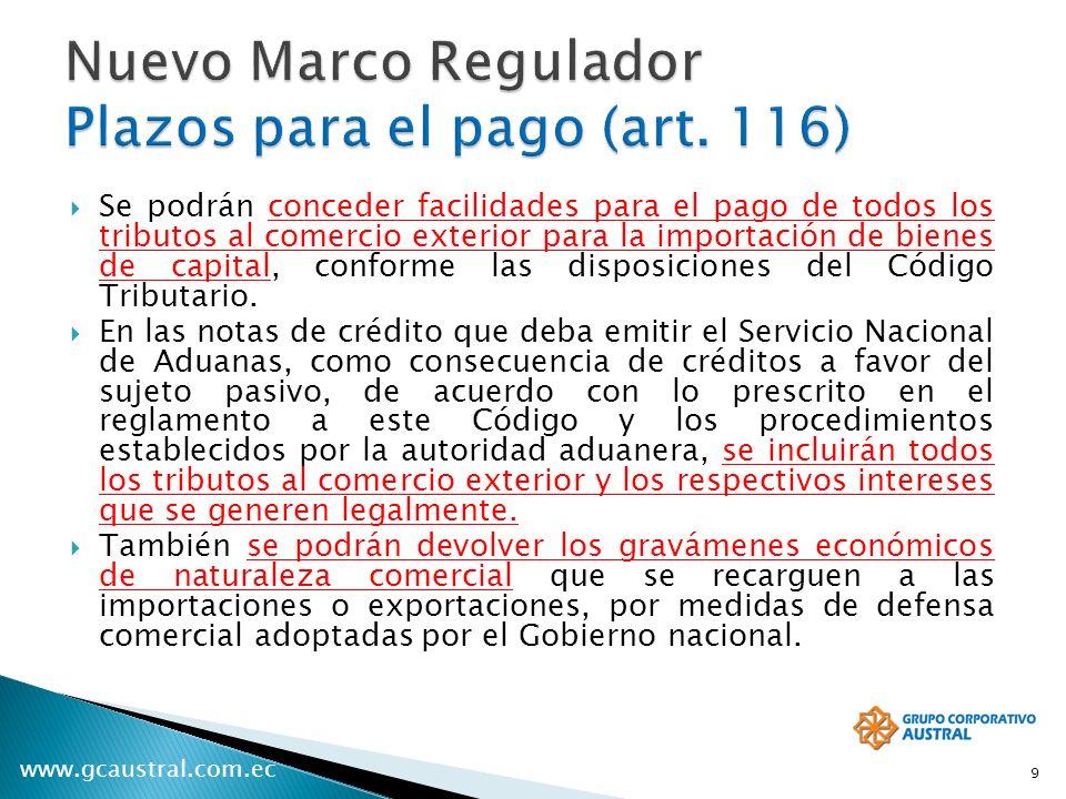 www.gcaustral.com.ec Se podrán conceder facilidades para el pago de todos los tributos al comercio exterior para la importación de bienes de capital,