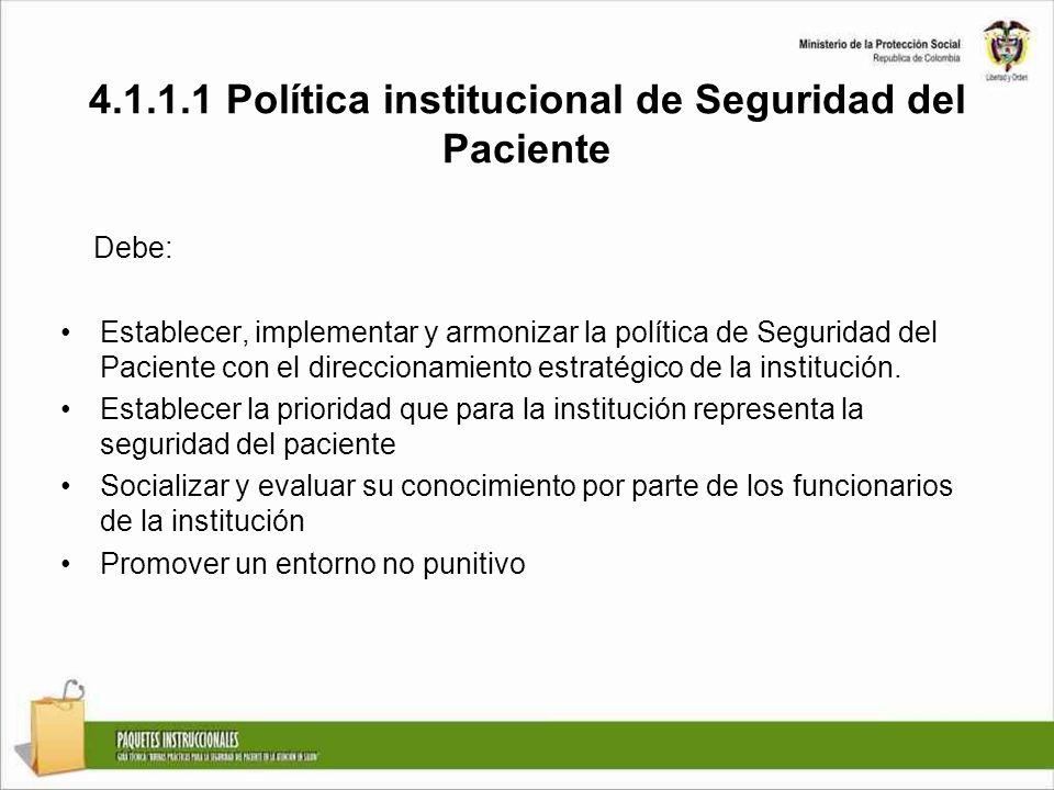 Debe: Establecer, implementar y armonizar la política de Seguridad del Paciente con el direccionamiento estratégico de la institución.