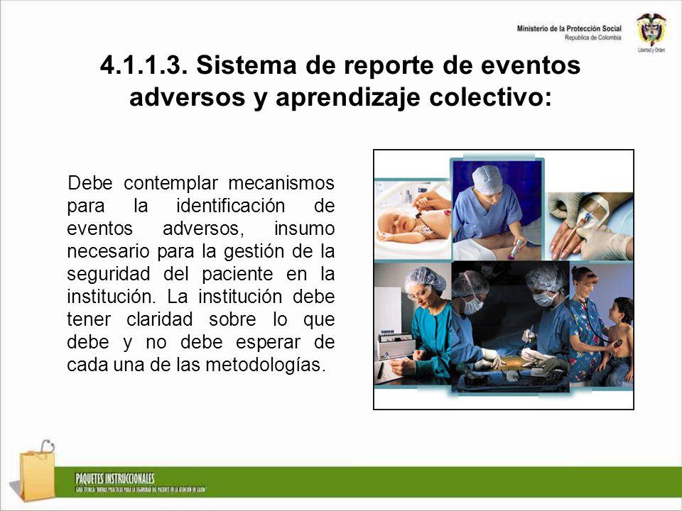 4.1.1.3.1 Reporte: Los resultados de un sistema de reporte de eventos adversos son muy útiles para la identificación de las causas que han favorecido la ocurrencia de estos y que por lo tanto originan atenciones inseguras.