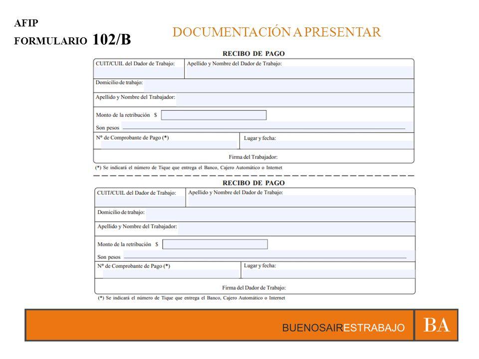 DOCUMENTACIÓN A PRESENTAR AFIP FORMULARIO 102/B