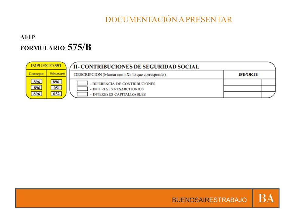 DOCUMENTACIÓN A PRESENTAR AFIP FORMULARIO 575/B