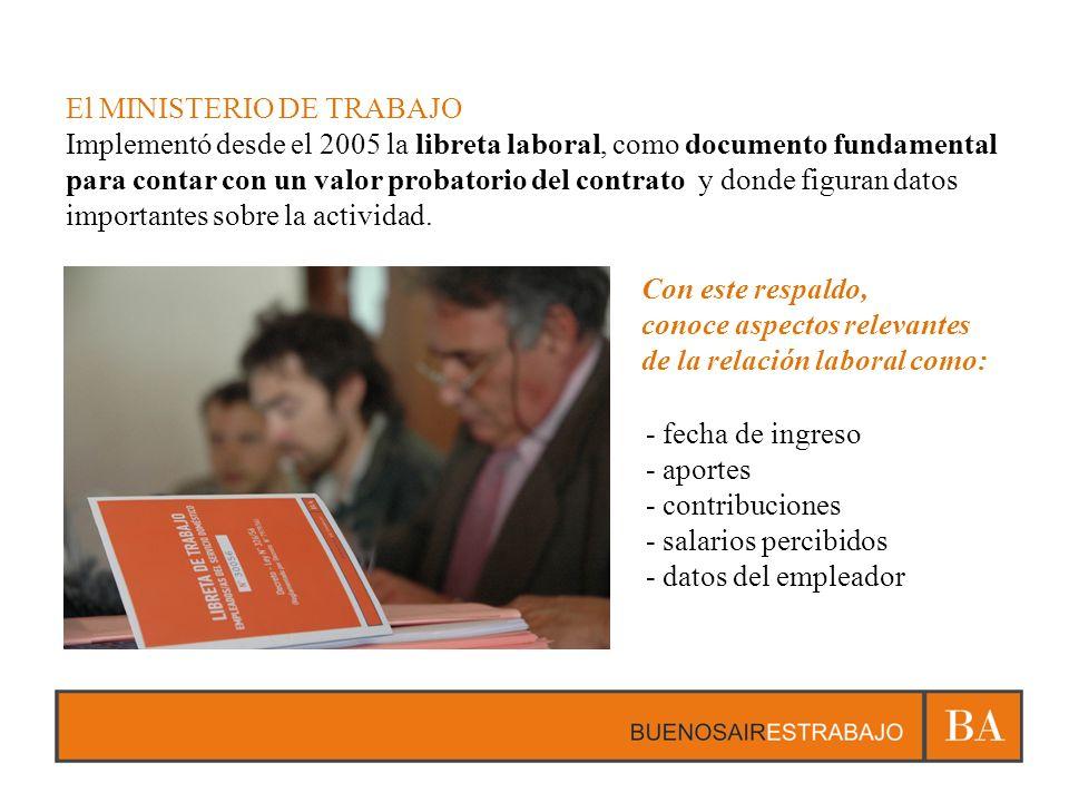 El MINISTERIO DE TRABAJO Implementó desde el 2005 la libreta laboral, como documento fundamental para contar con un valor probatorio del contrato y donde figuran datos importantes sobre la actividad.