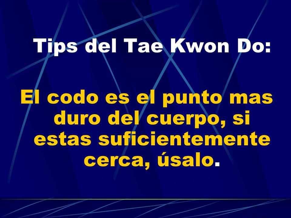 Tips del Tae Kwon Do: El codo es el punto mas duro del cuerpo, si estas suficientemente cerca, úsalo.