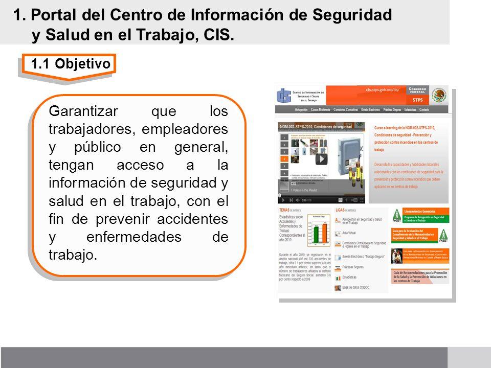 1. Portal del Centro de Información de Seguridad y Salud en el Trabajo, CIS. Garantizar que los trabajadores, empleadores y público en general, tengan