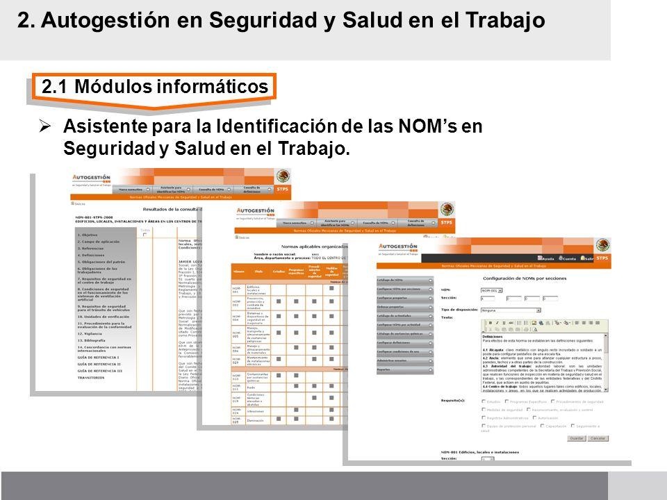 2.1Módulos informáticos 2. Autogestión en Seguridad y Salud en el Trabajo Asistente para la Identificación de las NOMs en Seguridad y Salud en el Trab