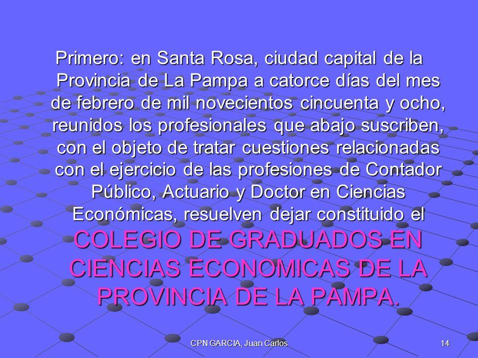 14CPN GARCIA, Juan Carlos Primero: en Santa Rosa, ciudad capital de la Provincia de La Pampa a catorce días del mes de febrero de mil novecientos cinc