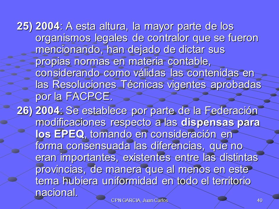 40CPN GARCIA, Juan Carlos 25)2004: A esta altura, la mayor parte de los organismos legales de contralor que se fueron mencionando, han dejado de dicta