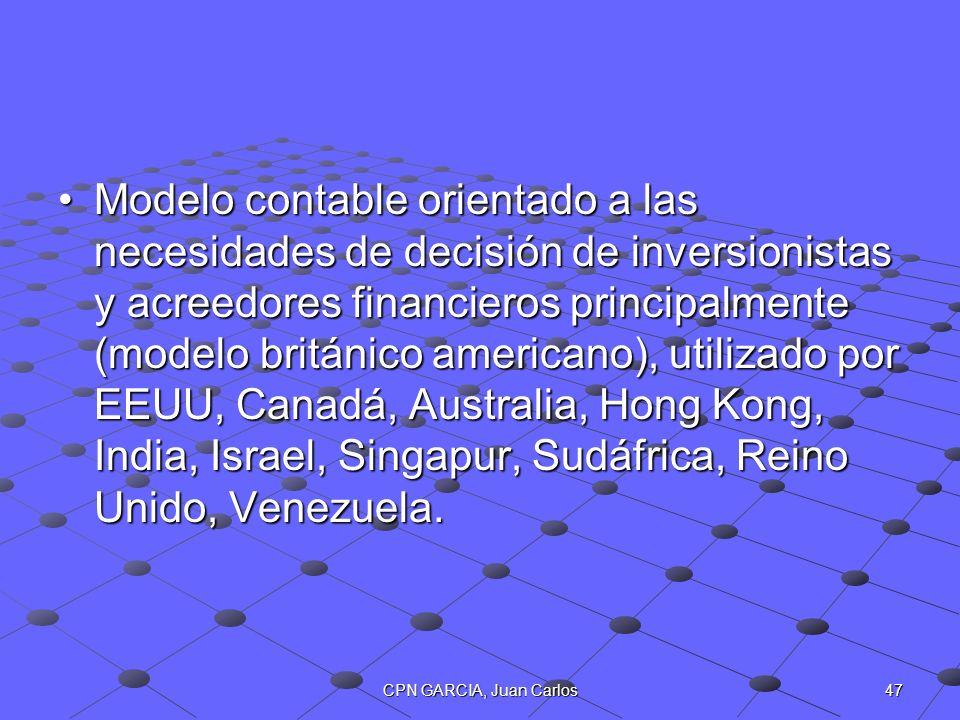 47CPN GARCIA, Juan Carlos Modelo contable orientado a las necesidades de decisión de inversionistas y acreedores financieros principalmente (modelo br