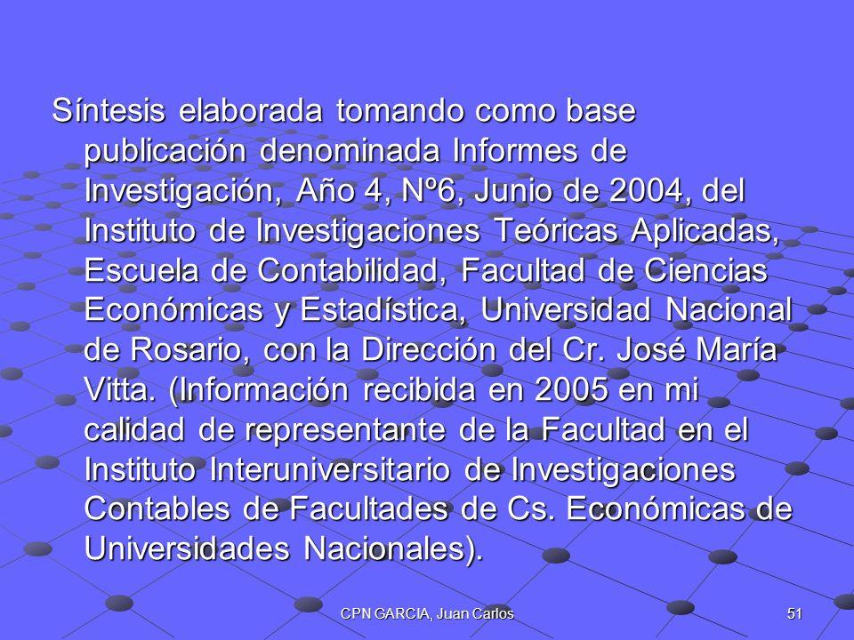 51CPN GARCIA, Juan Carlos Síntesis elaborada tomando como base publicación denominada Informes de Investigación, Año 4, Nº6, Junio de 2004, del Instit